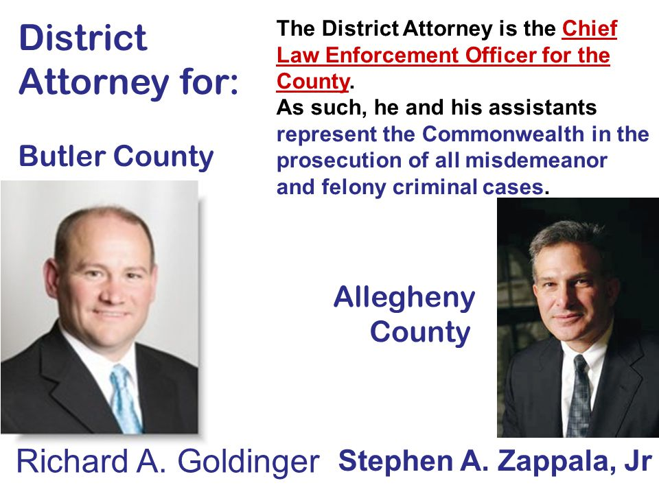 District Attorney for: Richard A. Goldinger Butler County Allegheny