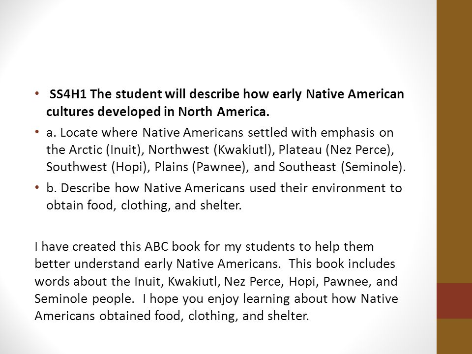 SS4H1 The student will describe how early Native American cultures developed in North America.