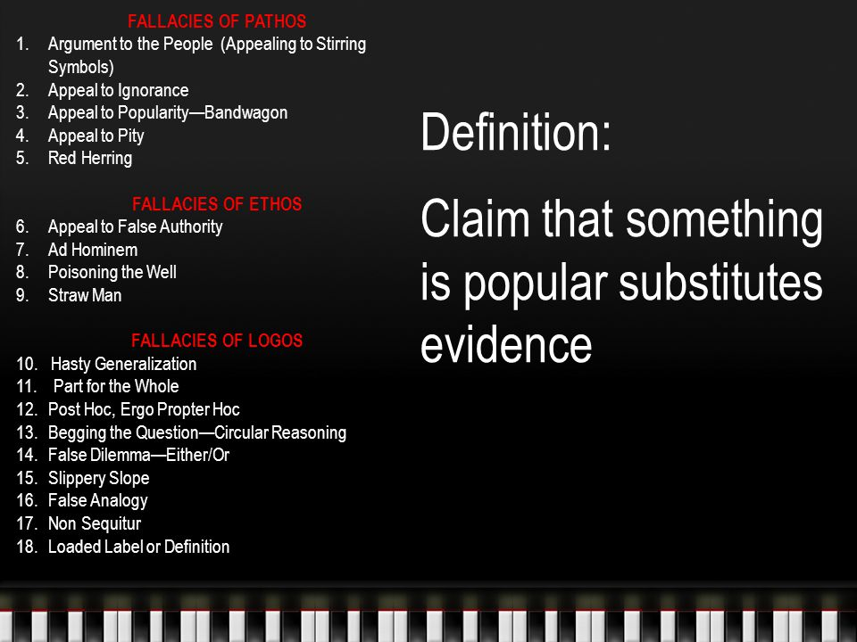 Definition: Claim that something is popular substitutes evidence