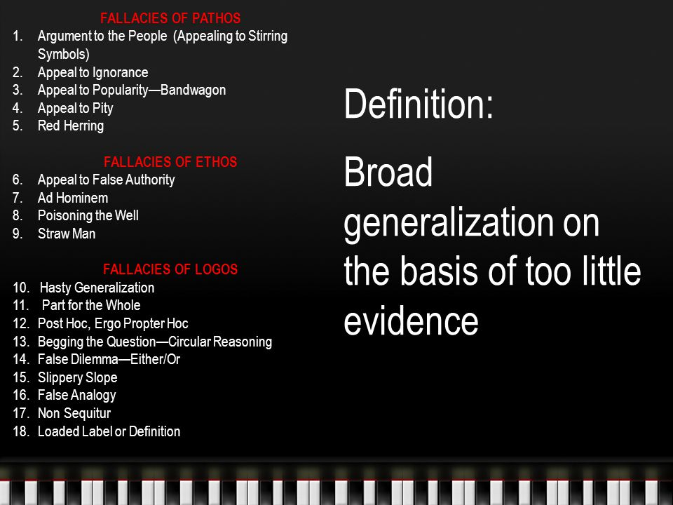 Definition: Broad generalization on the basis of too little evidence