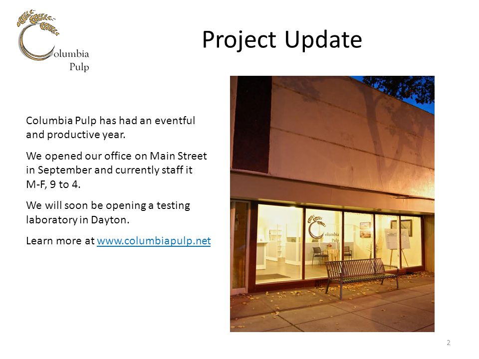 Project Update Columbia Pulp has had an eventful and productive year.