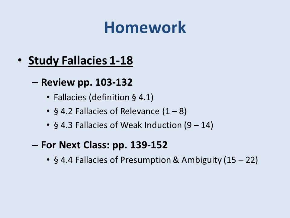 Homework Study Fallacies 1-18 Review pp. 103-132