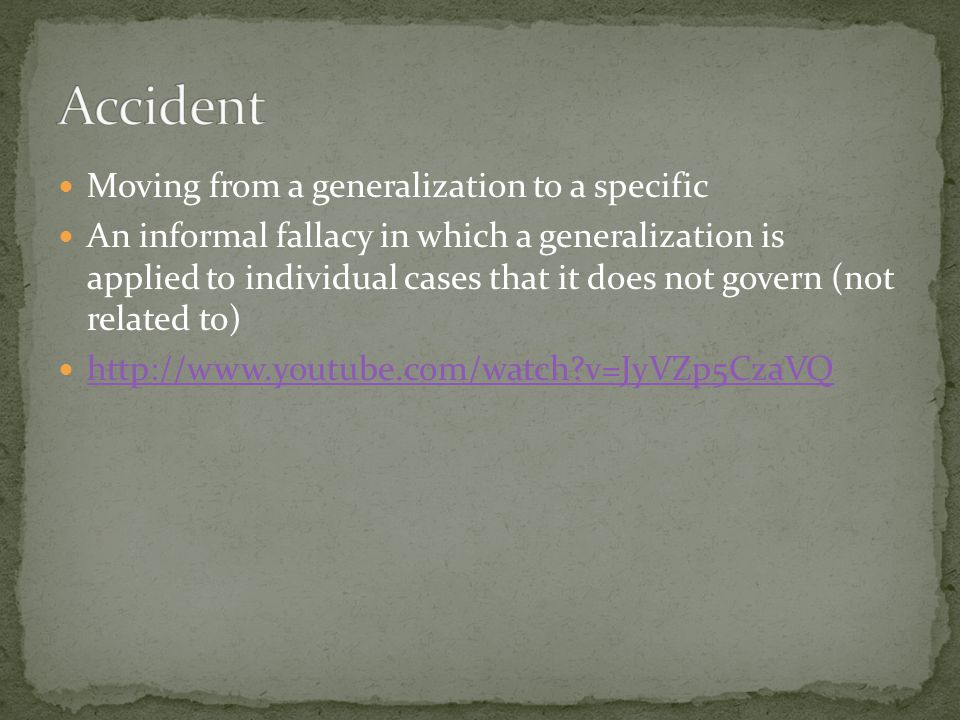 Accident Moving from a generalization to a specific