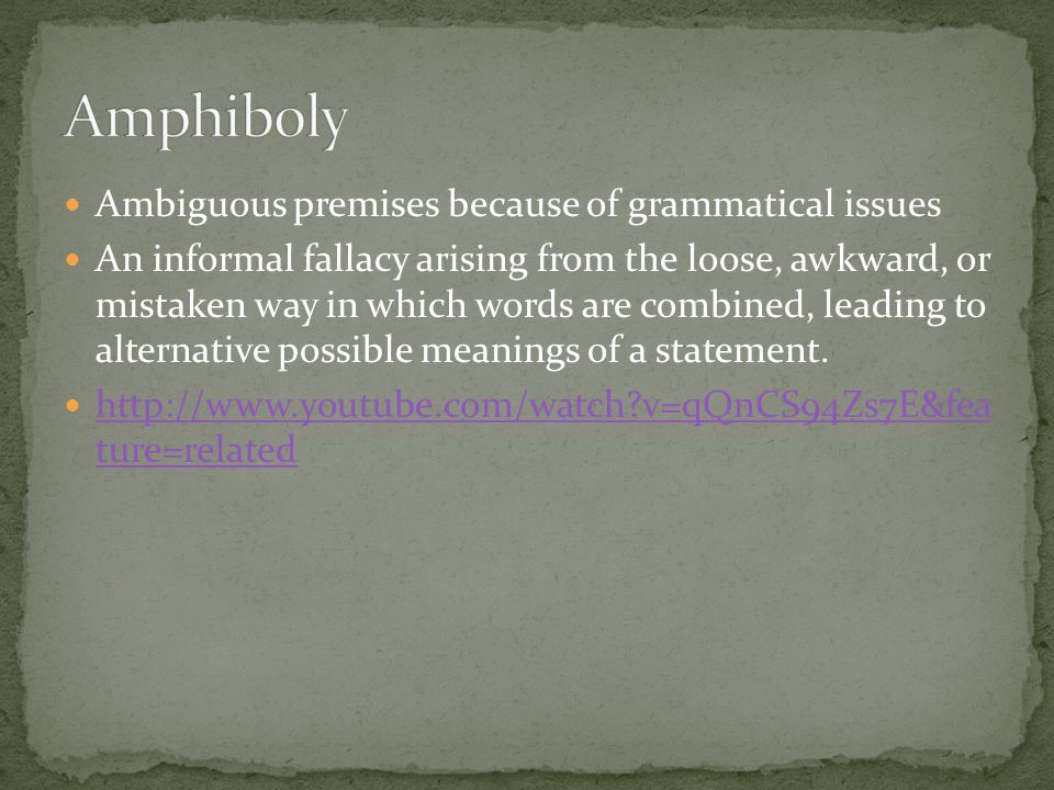 Amphiboly Ambiguous premises because of grammatical issues