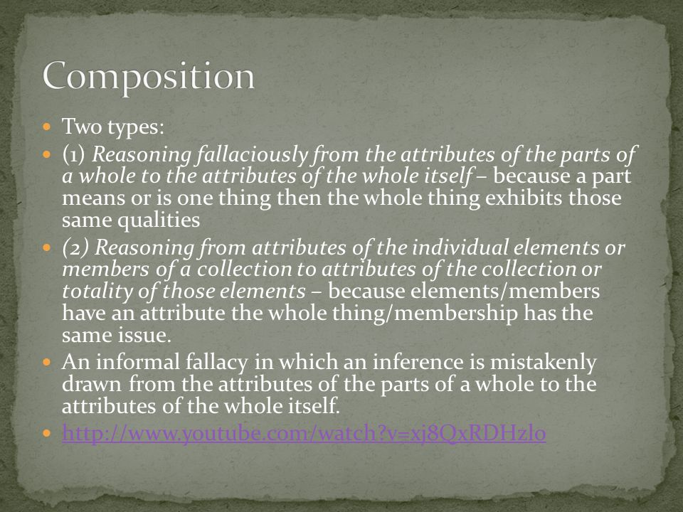 Composition Two types: