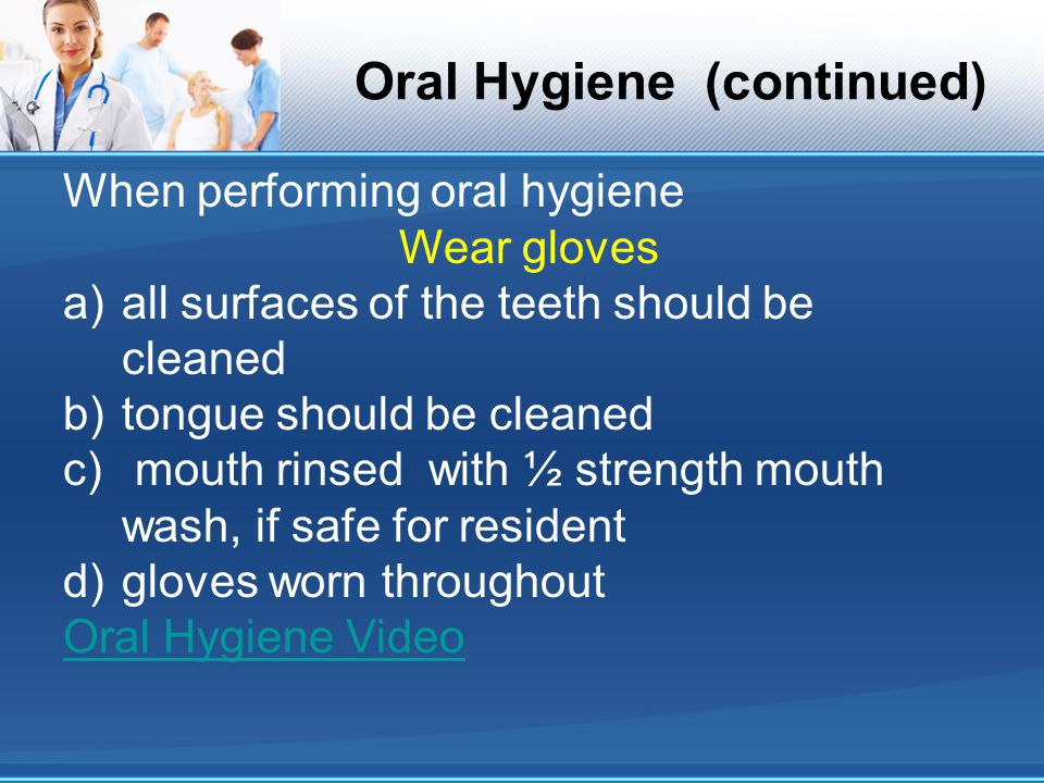 Oral Hygiene (continued)