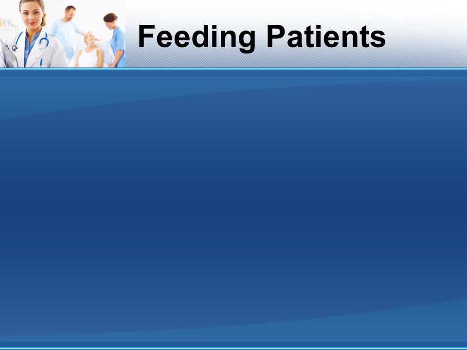 Feeding Patients