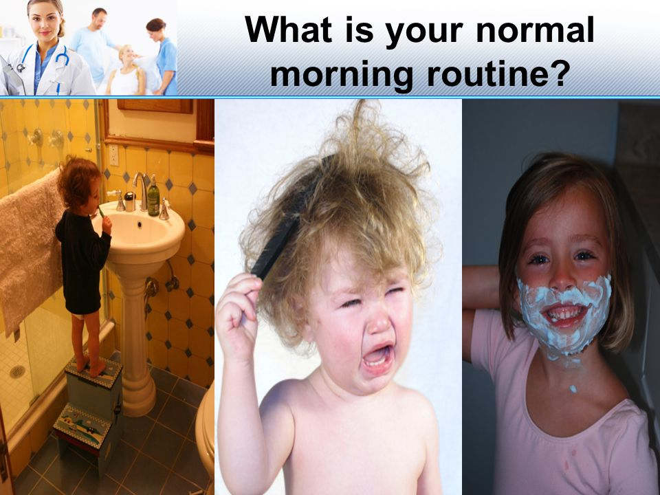 What is your normal morning routine