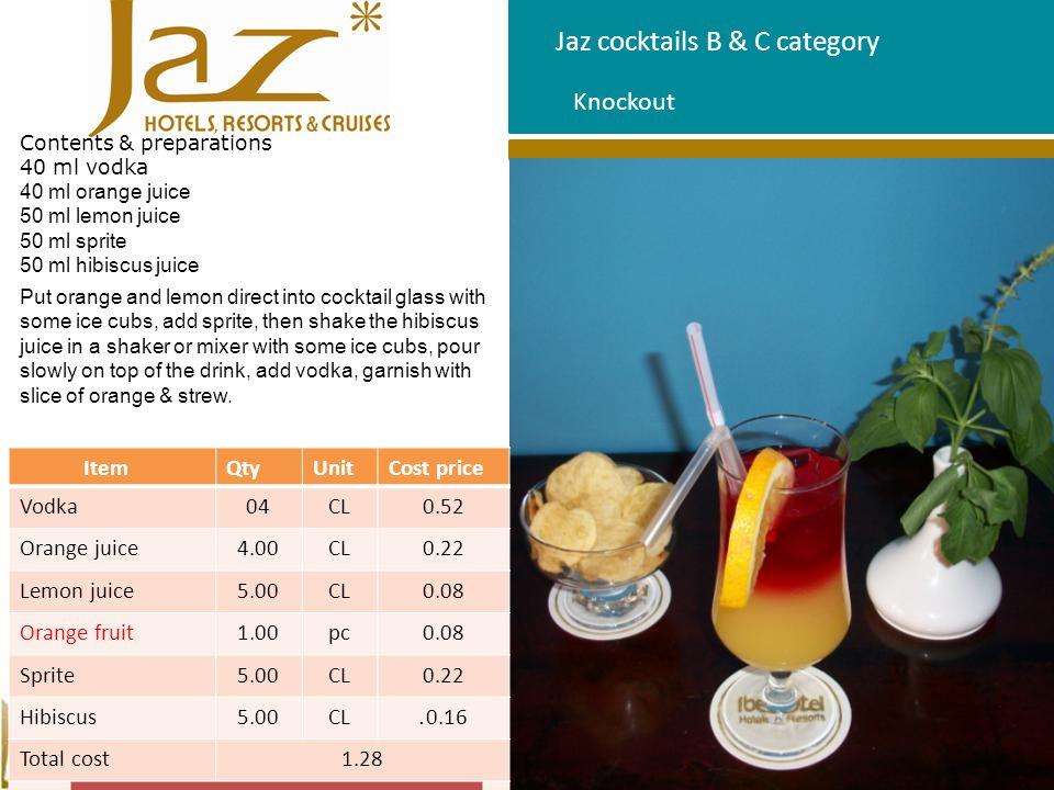 Jaz cocktails B & C category