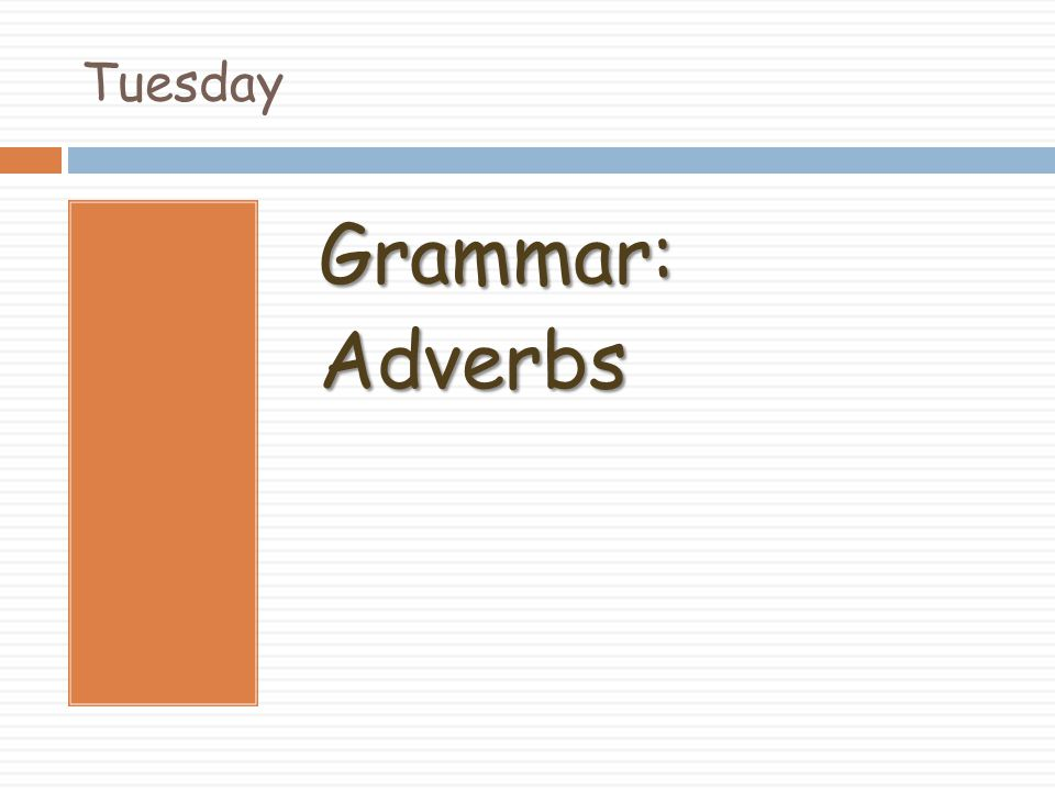 Tuesday Grammar: Adverbs