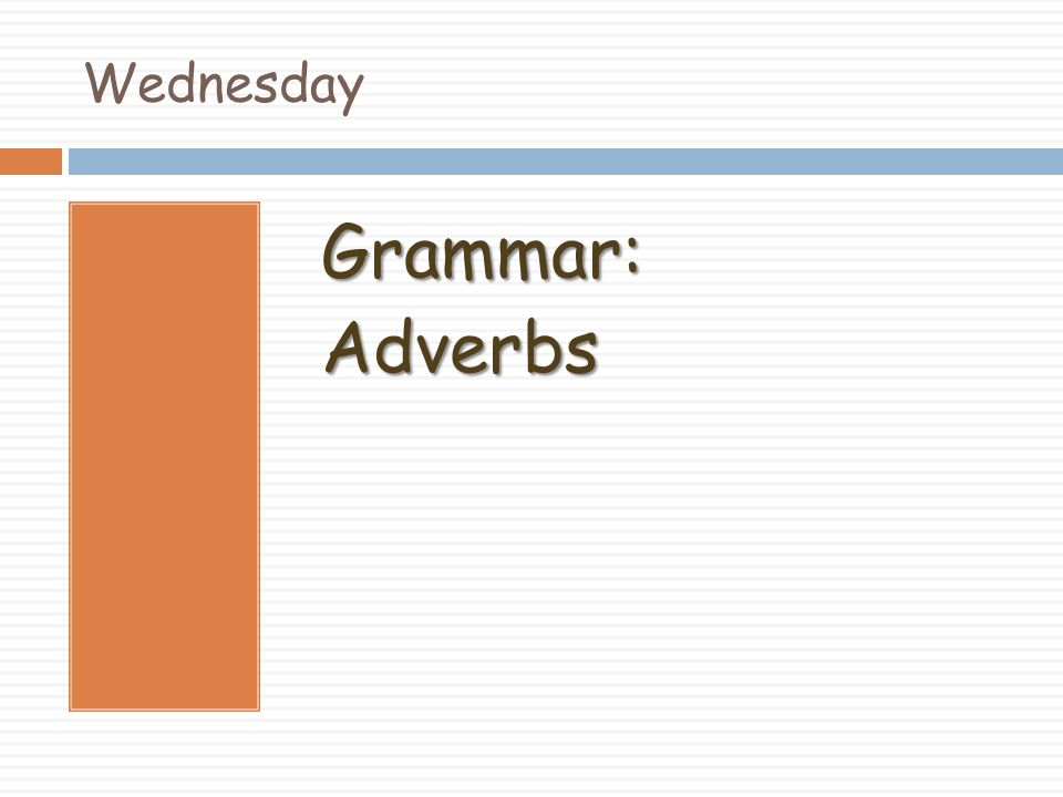Wednesday Grammar: Adverbs