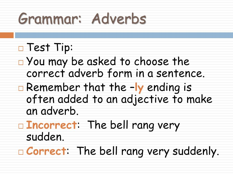 Grammar: Adverbs Test Tip: