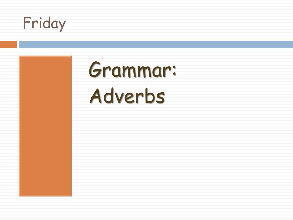 Friday Grammar: Adverbs