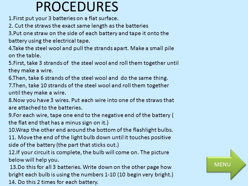 PROCEDURES 1.First put your 3 batteries on a flat surface.