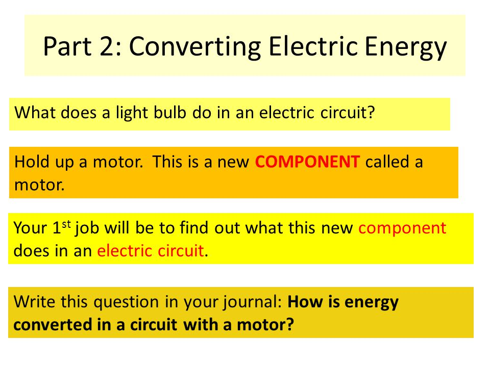 Part 2: Converting Electric Energy