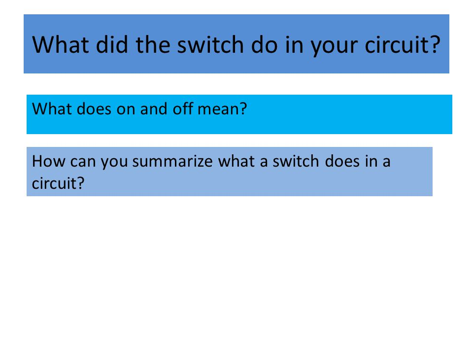 What did the switch do in your circuit