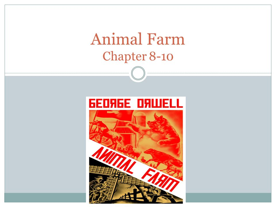 Animal Farm Chapter 8-10