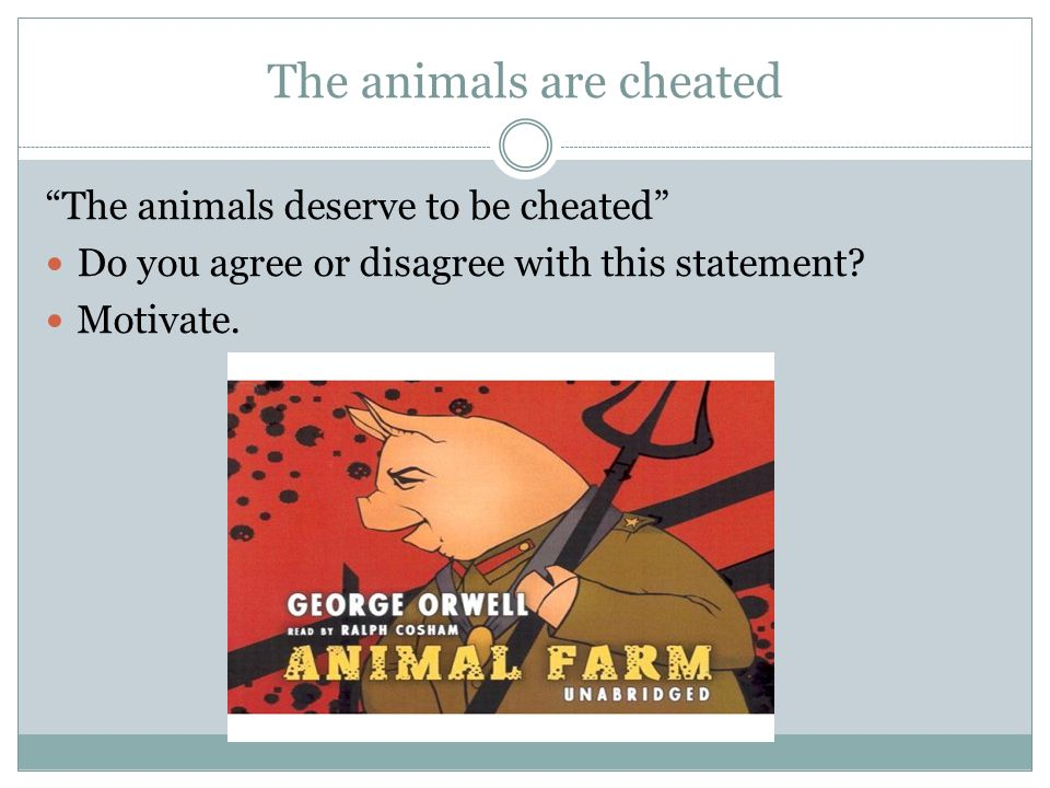 The animals are cheated