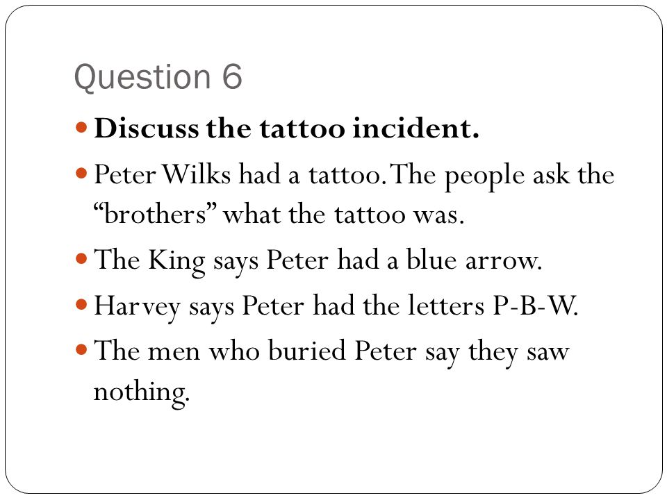 Question 6 Discuss the tattoo incident.
