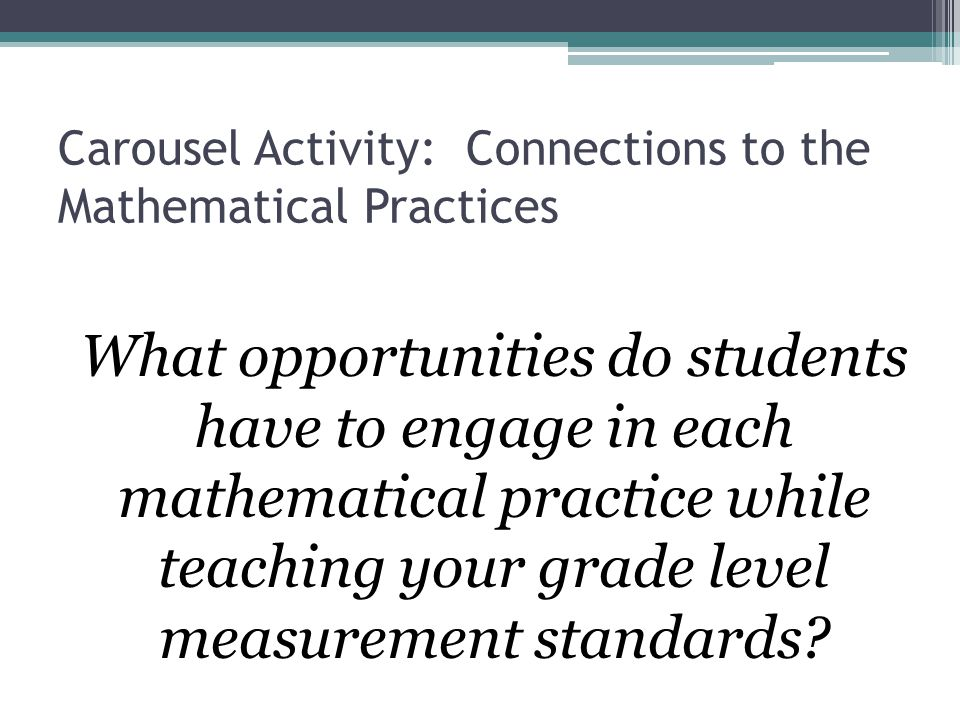 Carousel Activity: Connections to the Mathematical Practices