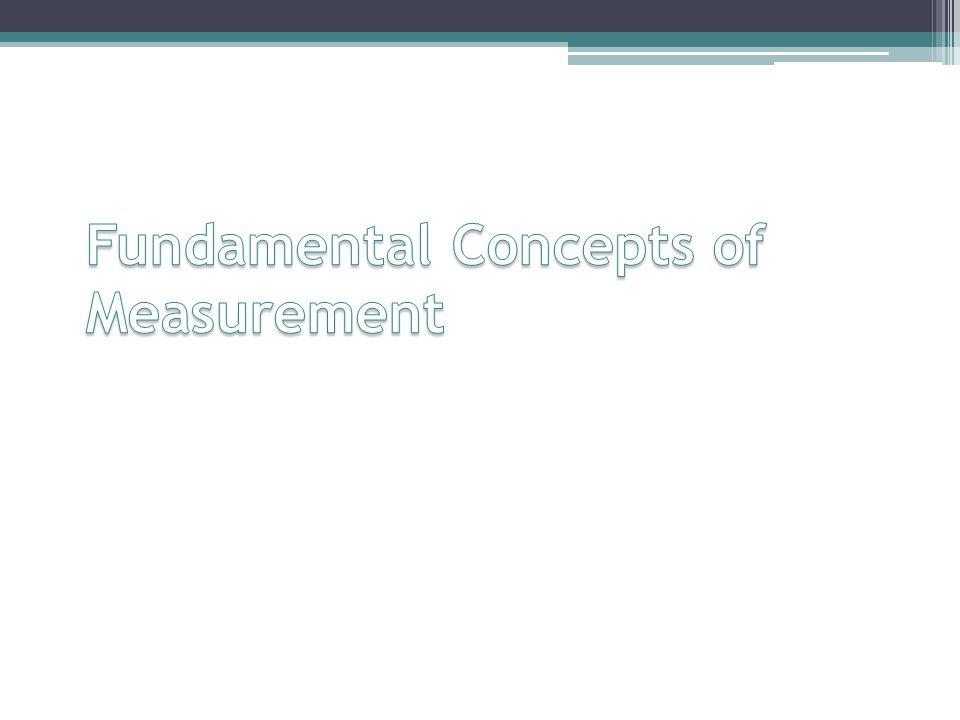 Fundamental Concepts of Measurement