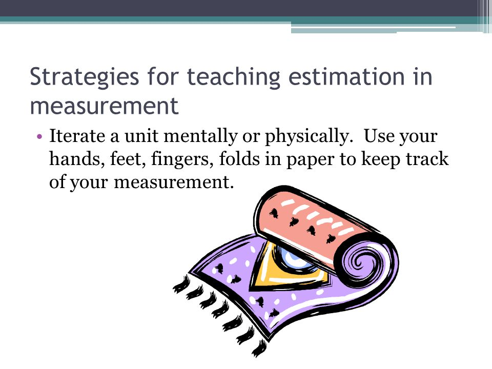 Strategies for teaching estimation in measurement