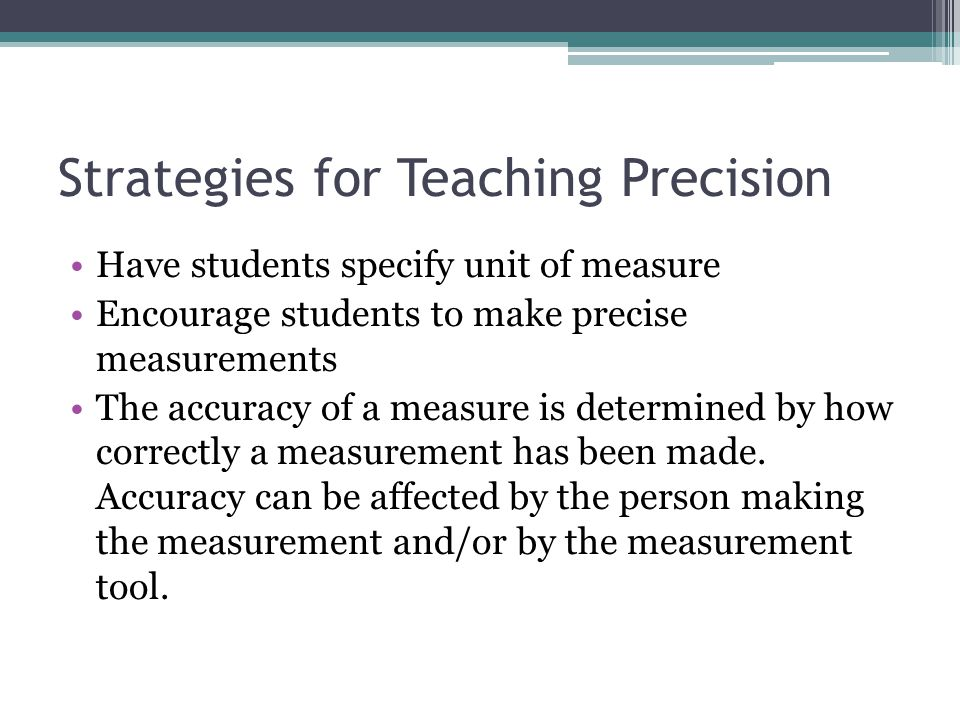 Strategies for Teaching Precision
