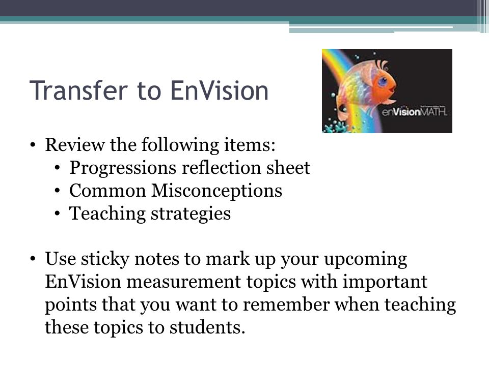 Transfer to EnVision Review the following items: