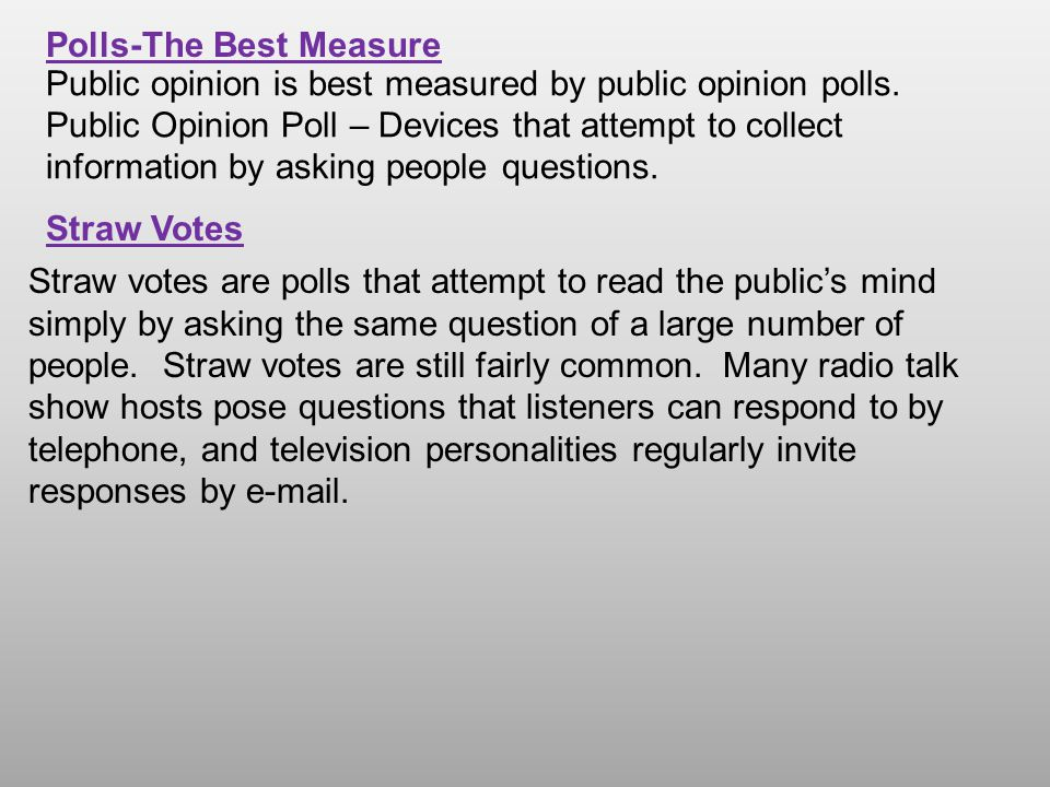 Public opinion is best measured by public opinion polls.