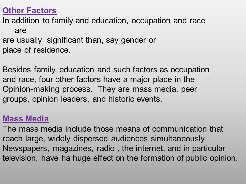 Other Factors In addition to family and education, occupation and race are. are usually significant than, say gender or.