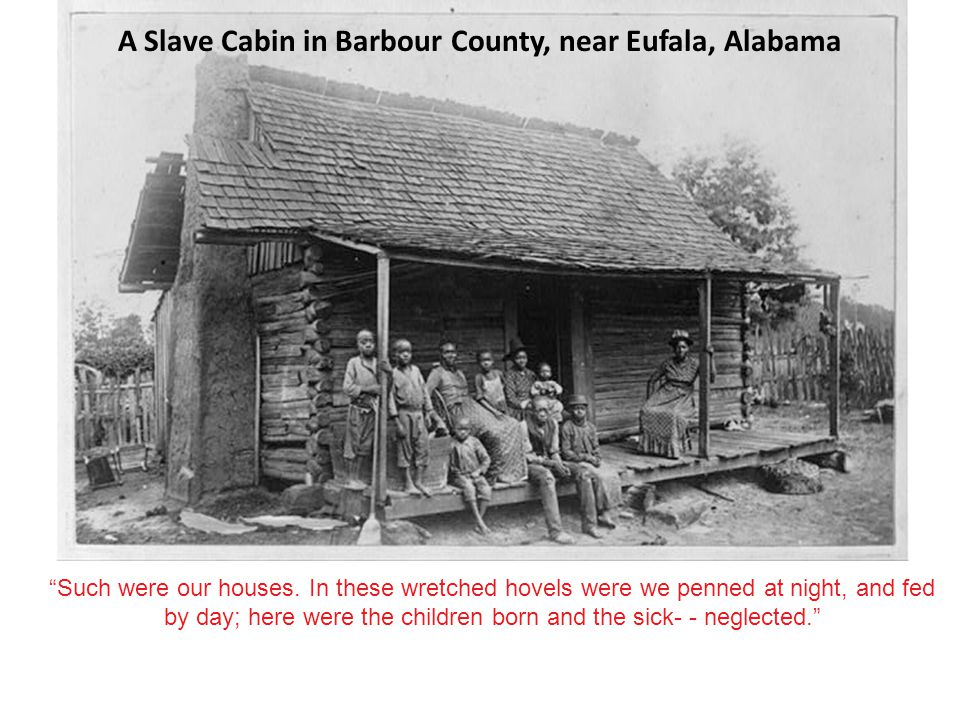 A Slave Cabin in Barbour County, near Eufala, Alabama
