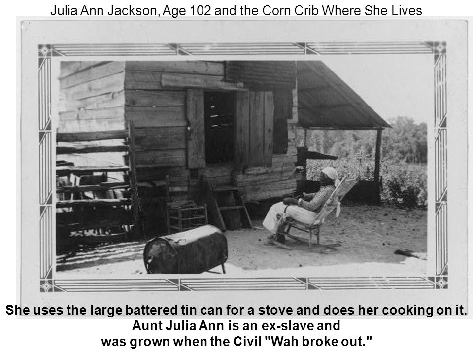 Julia Ann Jackson, Age 102 and the Corn Crib Where She Lives