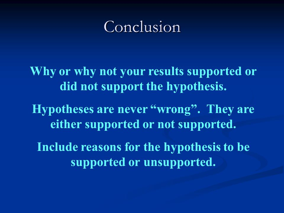 Include reasons for the hypothesis to be supported or unsupported.