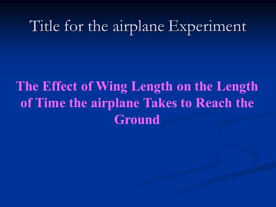 Title for the airplane Experiment