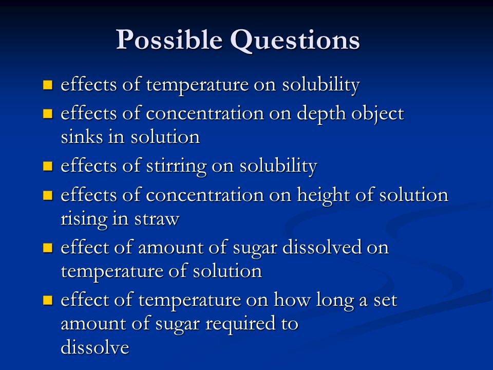 Possible Questions effects of temperature on solubility