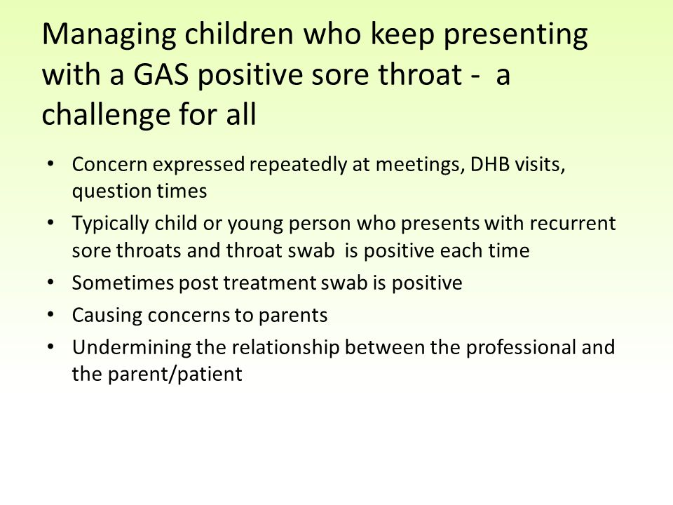Managing children who keep presenting with a GAS positive sore throat - a challenge for all