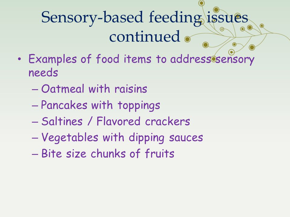 Sensory-based feeding issues continued