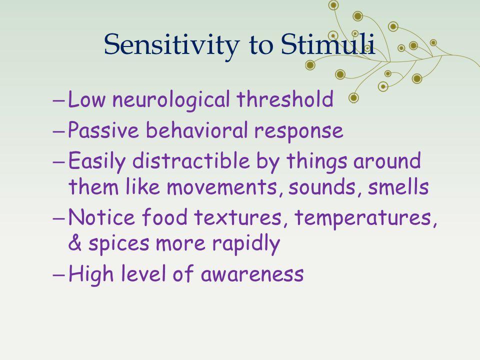 Sensitivity to Stimuli