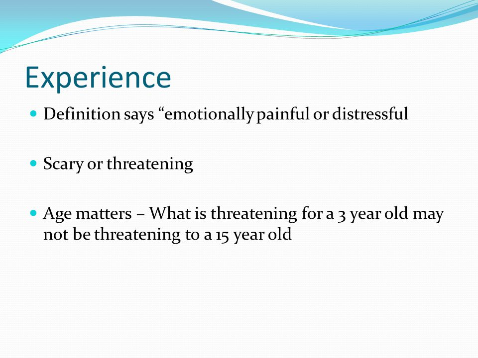 Experience Definition says emotionally painful or distressful
