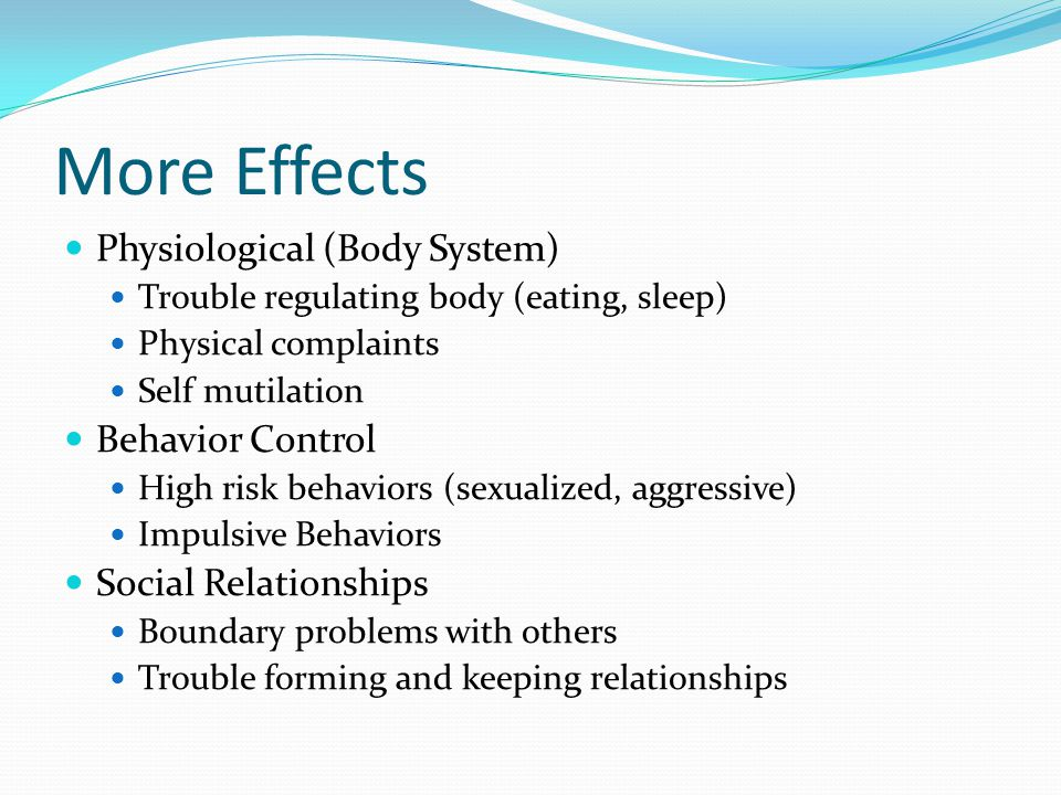 More Effects Physiological (Body System) Behavior Control