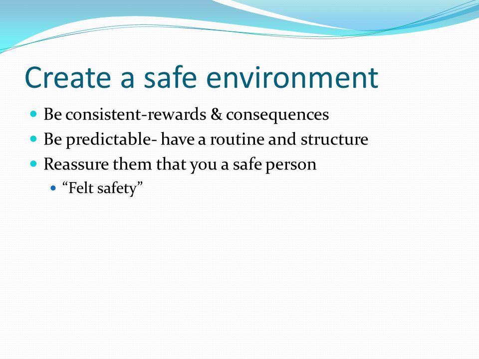 Create a safe environment
