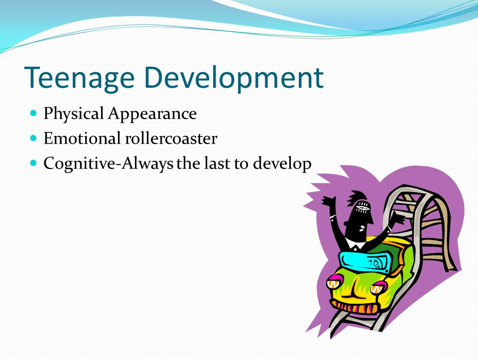 Teenage Development Physical Appearance Emotional rollercoaster