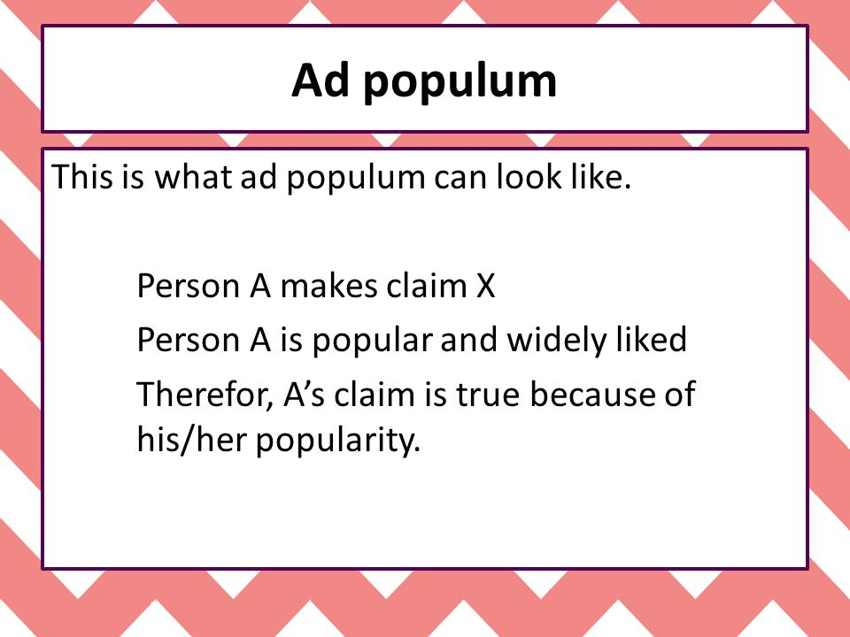 Ad populum This is what ad populum can look like.