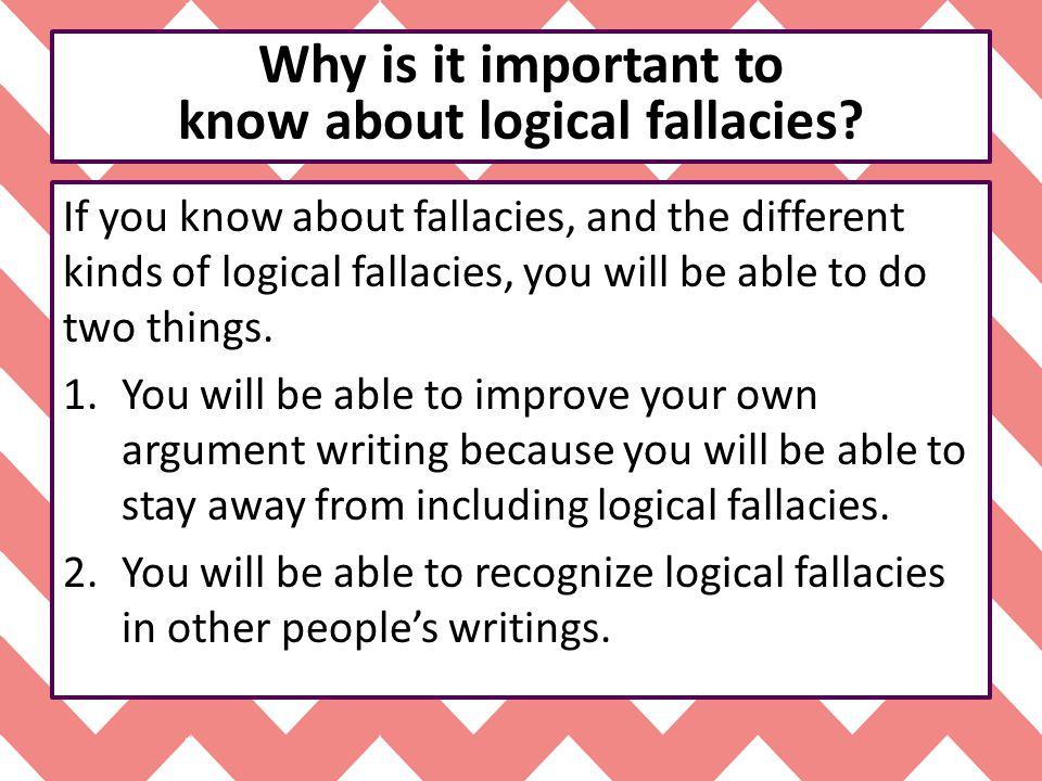 Why is it important to know about logical fallacies