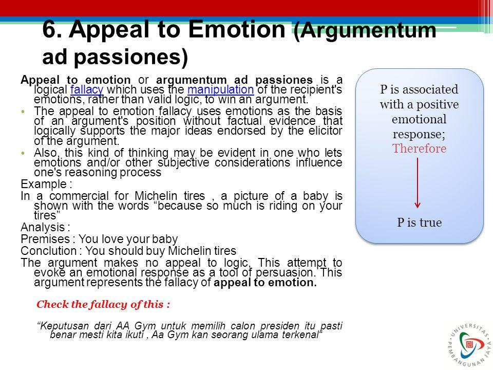 6. Appeal to Emotion (Argumentum ad passiones)