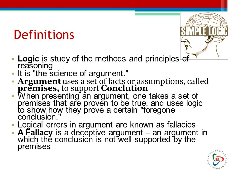 Definitions Logic is study of the methods and principles of reasoning
