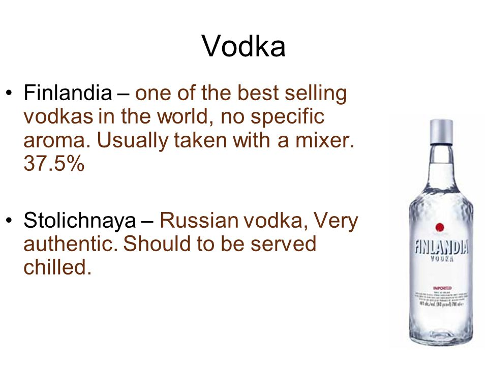 Vodka Finlandia – one of the best selling vodkas in the world, no specific aroma. Usually taken with a mixer. 37.5%