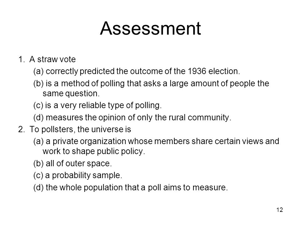 Assessment 1. A straw vote