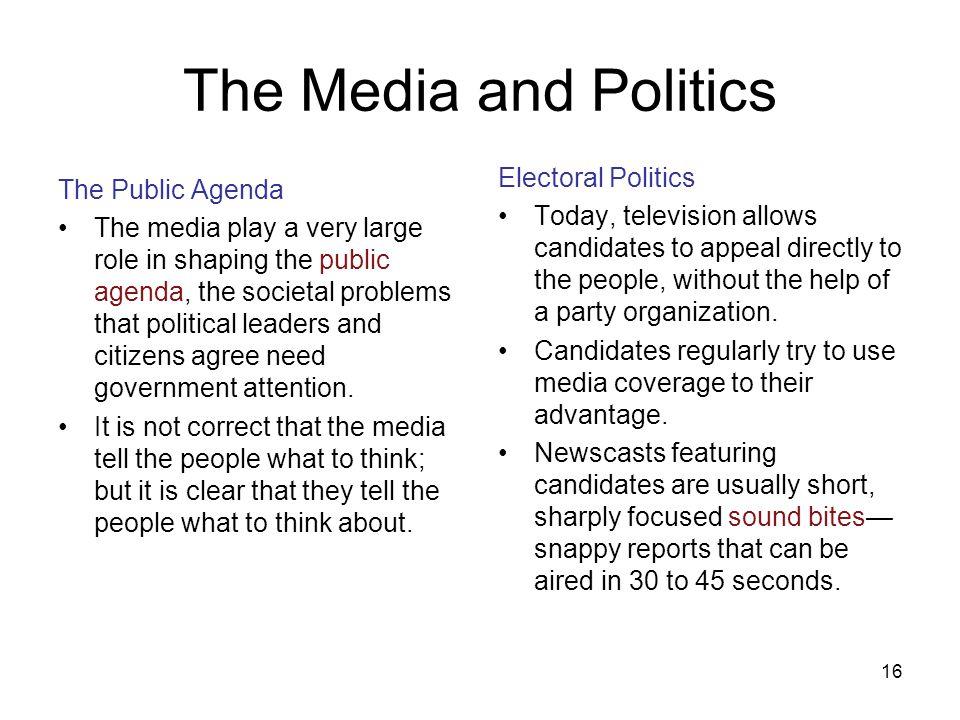 The Media and Politics Electoral Politics The Public Agenda