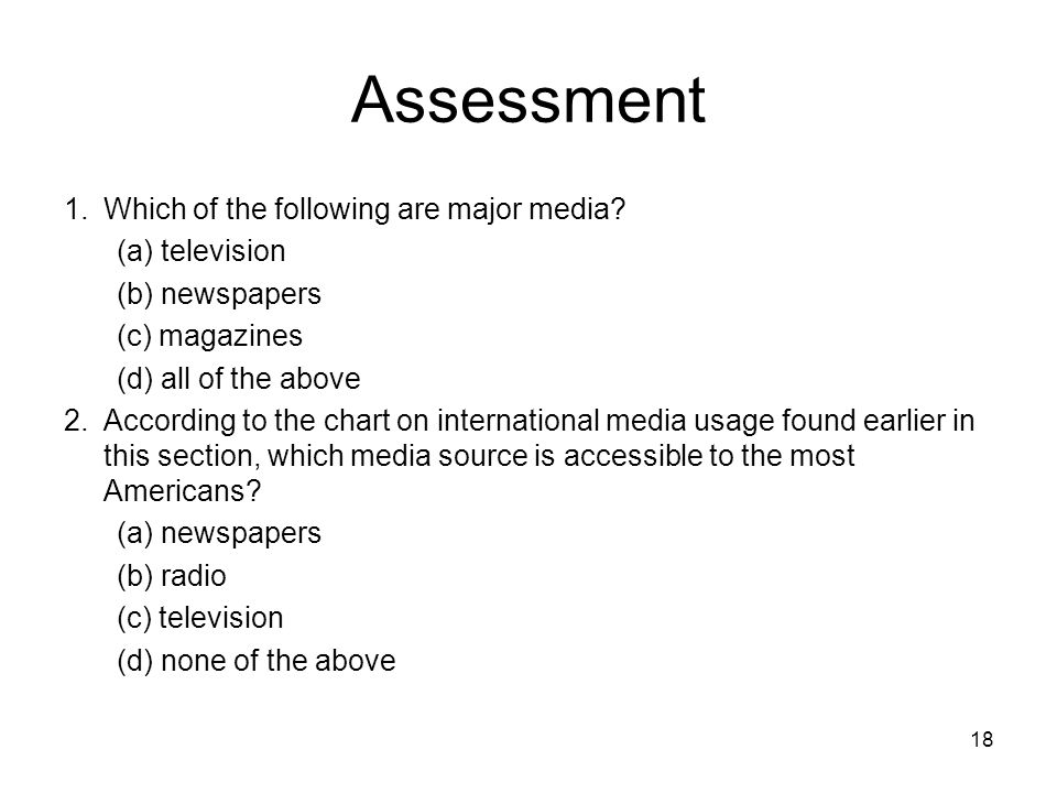 Assessment 1. Which of the following are major media (a) television
